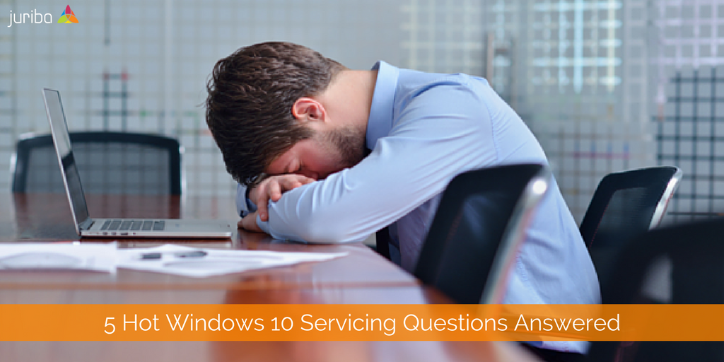 5 Hot Windows 10 Servicing Questions Answered.png