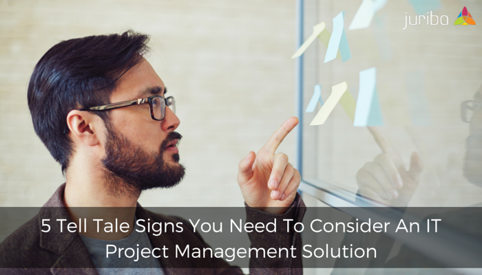 5_Tell_Tale_Signs_You_Need_To_Consider_An_IT_Project_Management_Solution.png