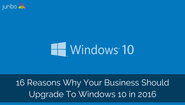 16_Reasons_Why_Your_Business_Should_Upgrade_To_Windows_10_in_2016-2