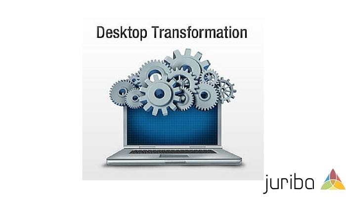 Desktop transformation Juriba