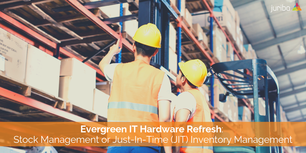 EvergreenHardwareRefreshJustInTimeorStockManagement