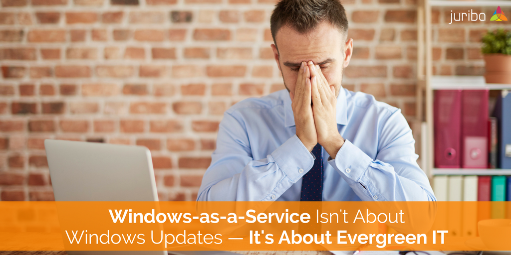 EvergreenIT_Windows-as-a-ServicesIsNotJustAboutWindows10updates (1)