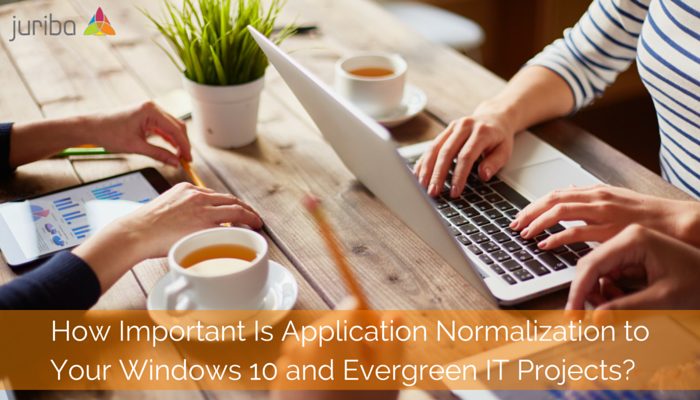How_Important_Is_Application_Normalization_to_Your_Windows_10_and_Evergreen_IT_Projects-.png