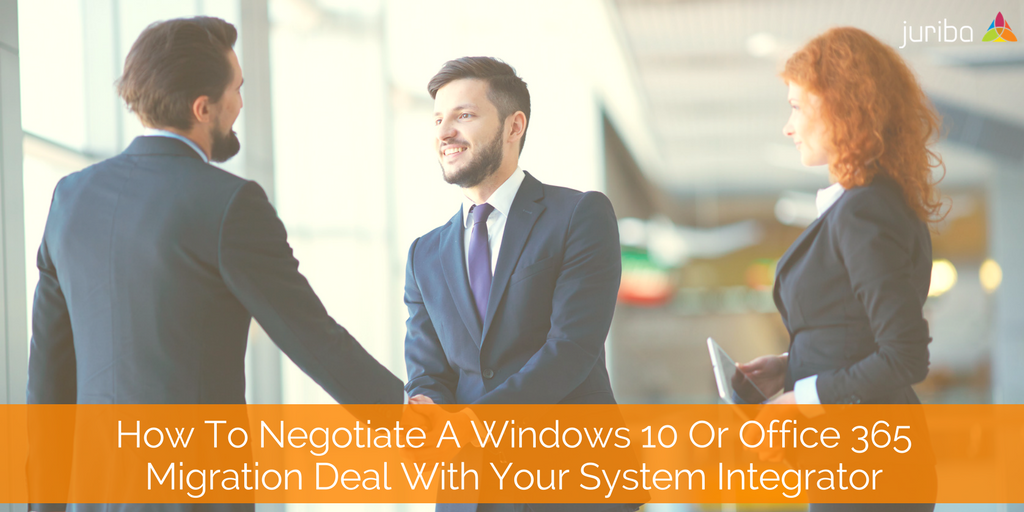 How To Negotiate A Windows 10 Or Office 365 Migration Deal With Your System Integrator