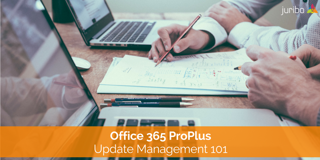 Office 365 ProPlus Update Management 101.png