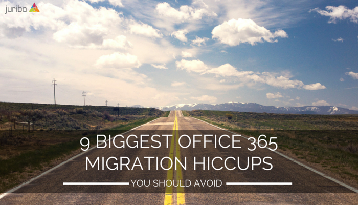 Office 365 migration hiccups you should avoid