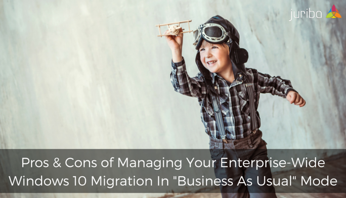 Pros__Cons_of_Managing_Your_Enterprise-Wide_Windows_10_Migration_In_-Business_As_Usual-_Mode.png