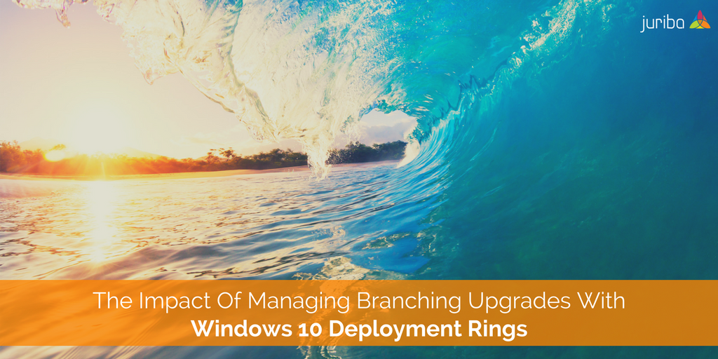 The Impact Of Managing Branching Upgrades With Windows 10 Deployment Rings.png
