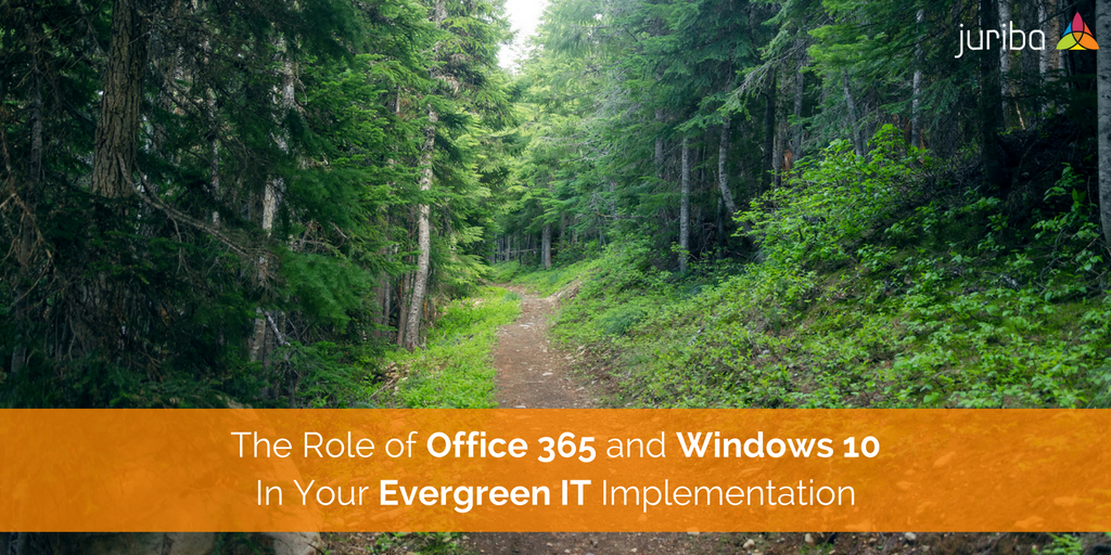 The_Role_of_Office_365_and_Windows_10_In_Your_Evergreen_IT_Implementation.png