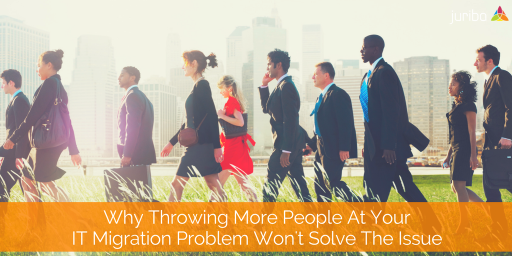Why Throwing More People At Your IT Migration Problem Won't Solve The Issue.png