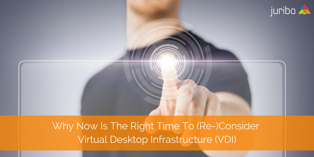 Why_Now_Is_The_Right_Time_To_Re-Consider_Virtual_Desktop_Infrastructure_VDI.png