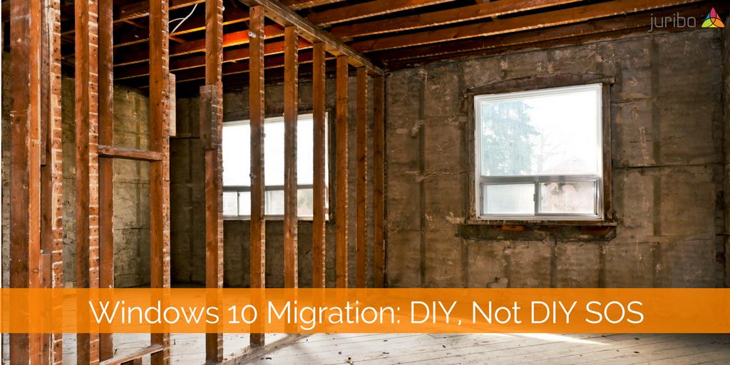 Windows 10 Migration- DIY, Not DIY SOS.png