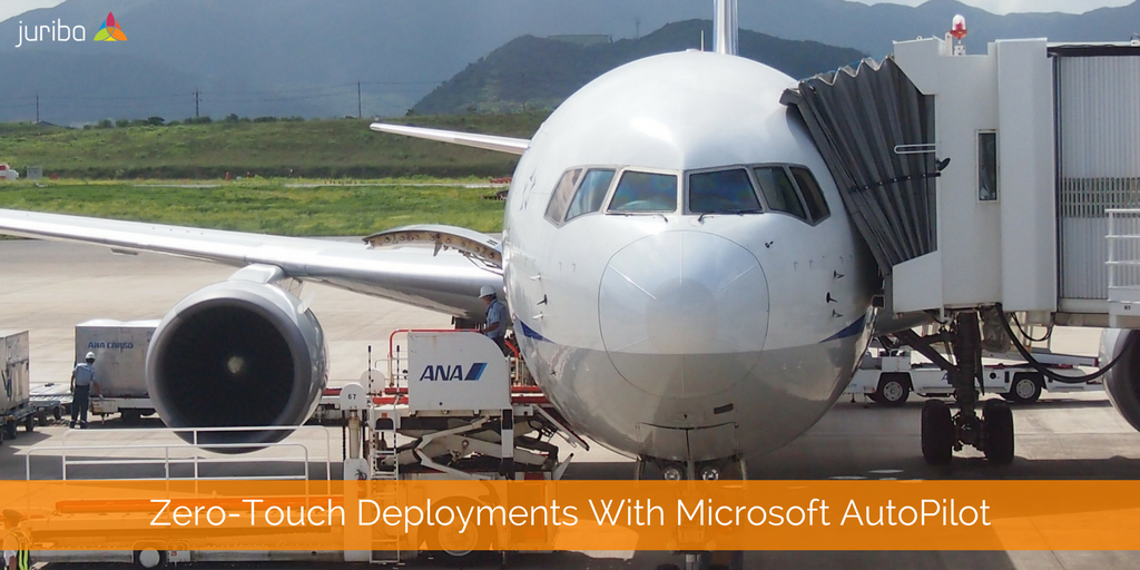 Zero-Touch Deployments With Microsoft AutoPilot.png